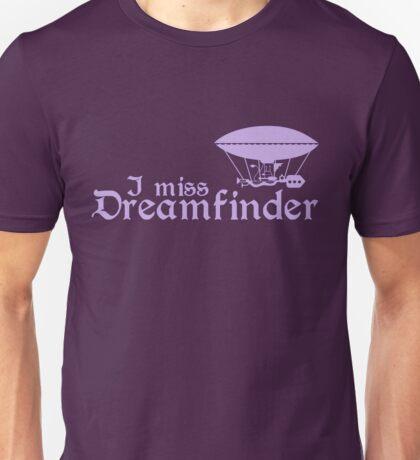I Miss Dreamfinder Unisex T-Shirt