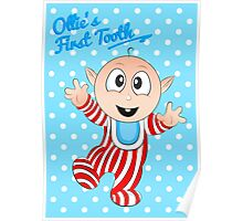 Baby Ollie's First Tooth Poster