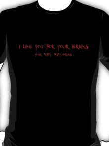 For Your Brains T-Shirt