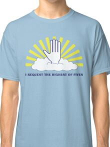 The Highest of Fives Classic T-Shirt