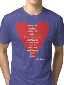 Love is Weird Tri-blend T-Shirt