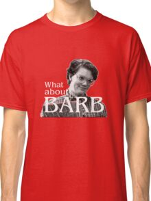 Barb??!! - Stranger Things Classic T-Shirt