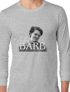 Barb??!! - Stranger Things Long Sleeve T-Shirt