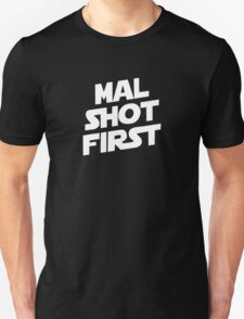 Mal Shot First Unisex T-Shirt