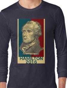 Hamilton for president  Long Sleeve T-Shirt