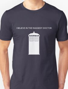 I Believe in the Raggedy Doctor T-Shirt