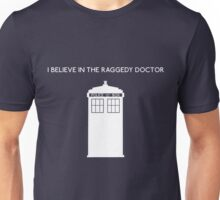 I Believe in the Raggedy Doctor Unisex T-Shirt