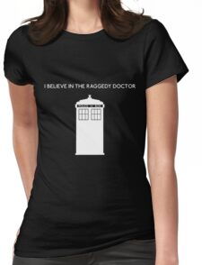 I Believe in the Raggedy Doctor Womens Fitted T-Shirt