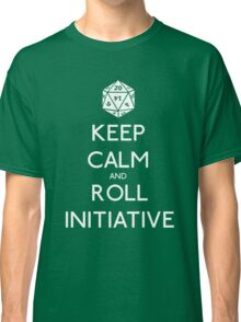 Keep Calm and Roll Initiative Classic T-Shirt