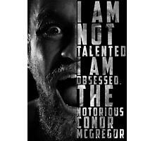Conor McGregor 'I am not talented, I am obsessed' Photographic Print