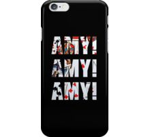 Amy Amy Amy! iPhone Case/Skin
