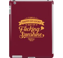 I am a Happy-Go-Lucky Ray of Fucking Sunshine in Maroon and Gold iPad Case/Skin
