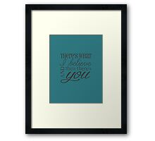then there's you Framed Print