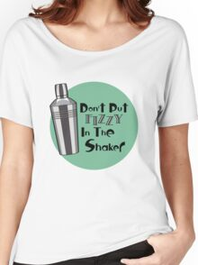 Don't Put Fizzy In The Shaker Women's Relaxed Fit T-Shirt