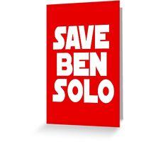 Save Ben Solo - Greeting Card Version Greeting Card