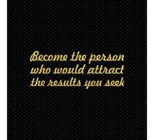 """Become the person... """"Jim Cathcart"""" Inspirational Quote Photographic Print"""