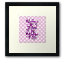 """""""Take time to marvel at the wonderful life"""",typography,play pink,plaid,pattern Framed Print"""