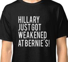 Hillary Just Got Weakened At Bernie's Classic T-Shirt