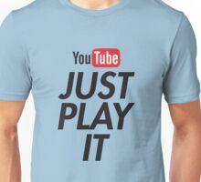 just play it Unisex T-Shirt