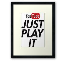just play it Framed Print