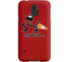 My bad... Samsung Galaxy Case/Skin
