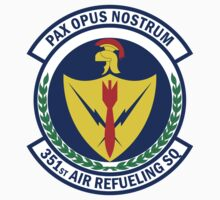 351st Air Refueling Squadron - Pax Opus Nostrum - Peace Is Our Profession by VeteranGraphics