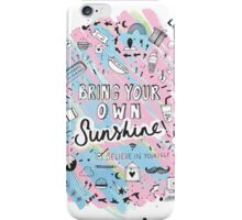Bring Your Own Sunshine iPhone Case/Skin