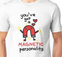Magnetic Personality Unisex T-Shirt