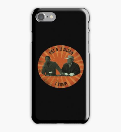 The D is silent! iPhone Case/Skin