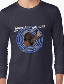 Maryland Melodies: The Cheese Stands Alone! Long Sleeve T-Shirt
