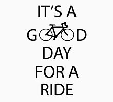 It's a Good Day For A Ride Unisex T-Shirt