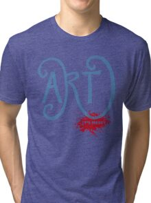 Art – It's Messy Tri-blend T-Shirt