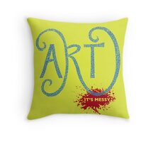 Art – It's Messy Throw Pillow