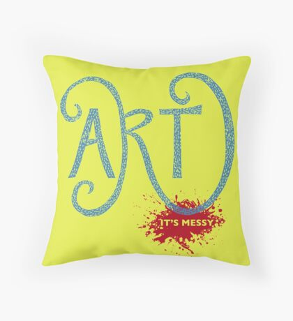 Art – It's Messy Throw Pillow