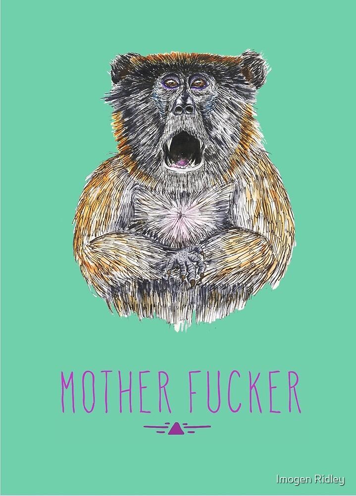 Mother Fucker by Imogen Ridley