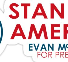 Evan McMullin -  Stand up America! Sticker