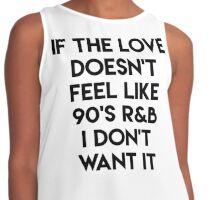 If The Love Doesn't Feel Like 90's R&B I Don't Want It Contrast Tank