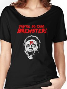 You're So Cool Brewster! Women's Relaxed Fit T-Shirt