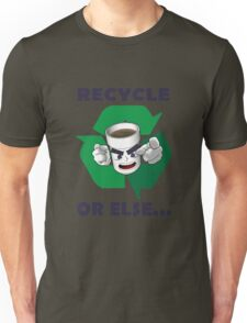 STYRO THE CUP - RECYCLE Unisex T-Shirt