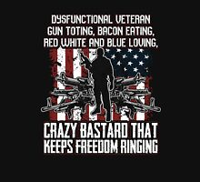 Military Veteran Crazy Bastard That Keeps Freedom Ringing Unisex T-Shirt