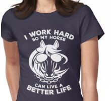 Funny horse with bling - I work hard so my horse can live a better life Womens Fitted T-Shirt