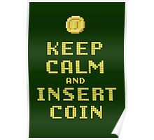 Keep Calm And Insert Coin Poster