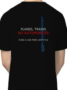 planes trains no automobiles Classic T-Shirt