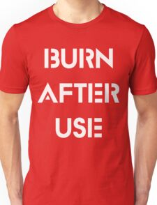 Burn After Use Quotes Quinn Unisex T-Shirt