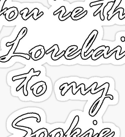 You're the Lorelai to my Sookie | Gilmore Girls Sticker
