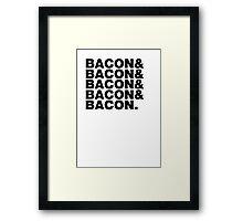 Bacon & Bacon & Bacon & Bacon & Bacon. Framed Print