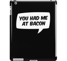 You had me at Bacon iPad Case/Skin
