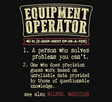 Equipment Operator Funny Dictionary Term T-shirt Unisex T-Shirt