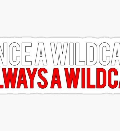 Once a Wildcat, Always a Wildcat Sticker