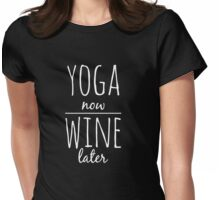 Yoga now wine later Womens Fitted T-Shirt